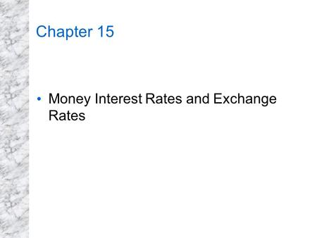 Chapter 15 Money Interest Rates and Exchange Rates.