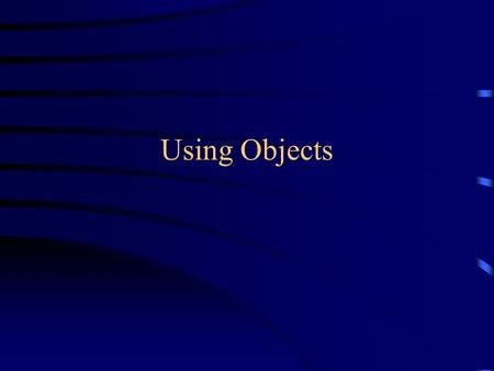 Using Objects. Overview In this presentation we will discuss: –Classes and objects –Methods for objects –Printing results.