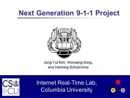 Internet Real-Time Lab, Columbia University Next Generation 9-1-1 Project Jong Yul Kim, Wonsang Song, and Henning Schulzrinne.