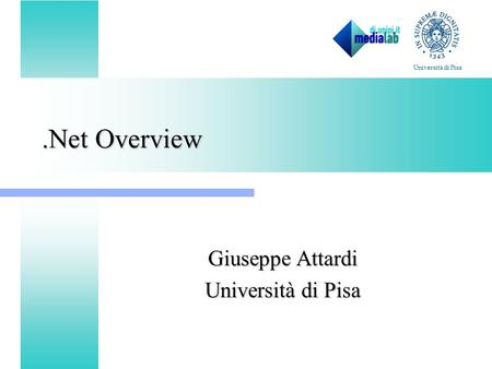 .Net Overview Giuseppe Attardi Università di Pisa.
