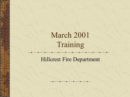 March 2001 Training Hillcrest Fire Department. Before we get started Pair up with someone Take and record their vitals.