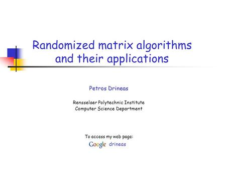 Randomized matrix algorithms and their applications