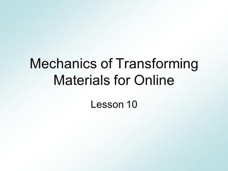 Mechanics of Transforming Materials for Online Lesson 10.
