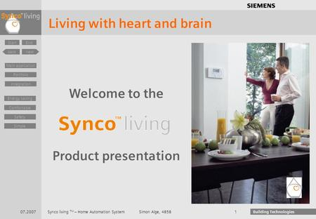 .............. Synco living TM – Home Automation System back Start next End Building Technologies Integration Main application Portfolio Living with heart.