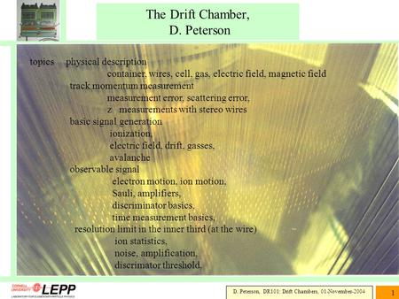 The Drift Chamber, D. Peterson