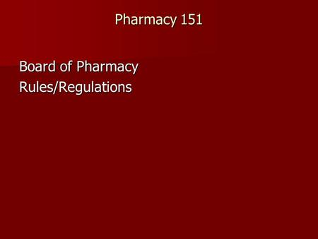 Pharmacy 151 Board of Pharmacy Rules/Regulations.