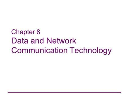 1 Chapter 8 Data and Network Communication Technology.