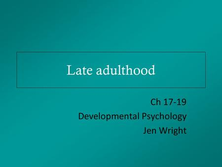 late adulthood summary Summary background this systematic review aims at providing a trustworthy overview of the concept of adjustment to aging (ata) in late adulthood methods.