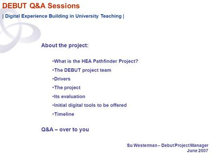 DEBUT Q&A Sessions | Digital Experience Building in University Teaching | About the project: What is the HEA Pathfinder Project? The DEBUT project team.