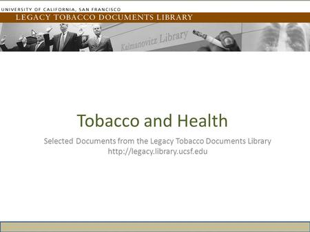 Tobacco and Health Selected Documents from the Legacy Tobacco Documents Library