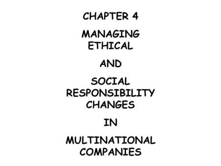SOCIAL RESPONSIBILITY CHANGES MULTINATIONAL COMPANIES