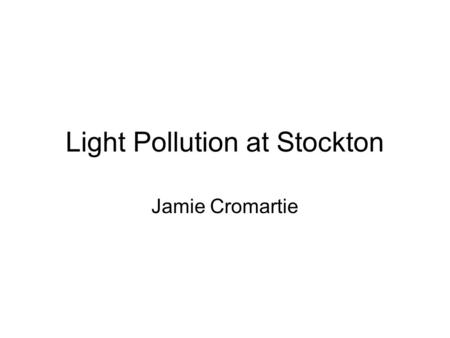 Light Pollution at Stockton Jamie Cromartie. Mercury vapor area lighting.