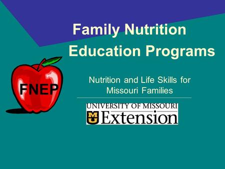 Family Nutrition Education Programs Nutrition and Life Skills for Missouri Families FNEP.