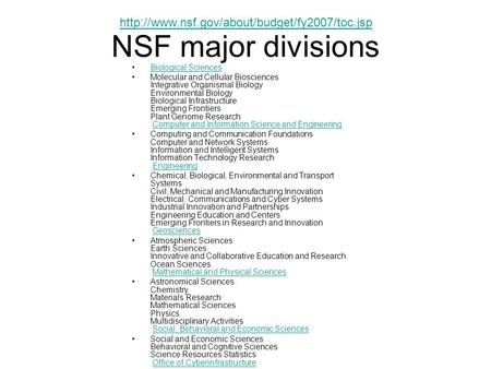 NSF major divisions Biological Sciences Molecular and Cellular Biosciences Integrative Organismal Biology Environmental Biology Biological Infrastructure.