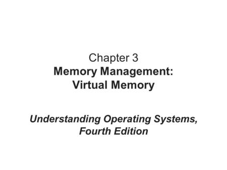 Chapter 3 Memory Management: Virtual Memory