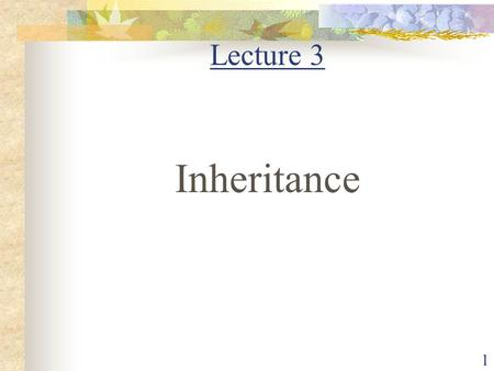 1 Lecture 3 Inheritance. 2 A class that is inherited is called superclass The class that inherits is called subclass A subclass is a specialized version.
