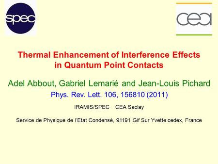 Thermal Enhancement of Interference Effects in Quantum Point Contacts Adel Abbout, Gabriel Lemarié and Jean-Louis Pichard Phys. Rev. Lett. 106, 156810.