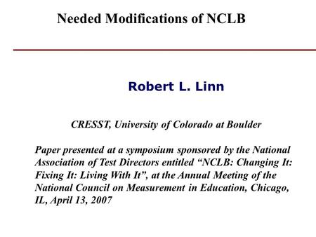 Robert L. Linn CRESST, University of Colorado at Boulder Paper presented at a symposium sponsored by the National Association of Test Directors entitled.