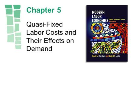 Chapter 5 Quasi-Fixed Labor Costs and Their Effects on Demand.