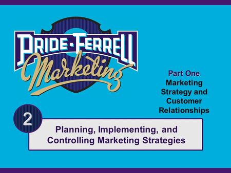 Planning, Implementing, and Controlling Marketing Strategies