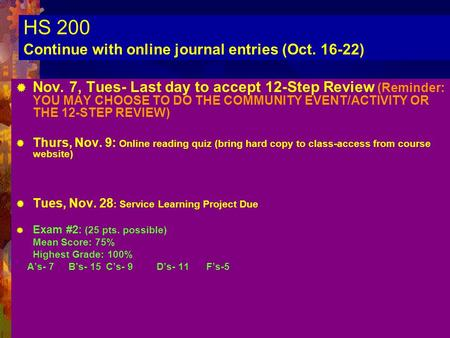 Chapter 51 HS 200 Continue with online journal entries (Oct. 16-22)  Nov. 7, Tues- Last day to accept 12-Step Review (Reminder: YOU MAY CHOOSE TO DO THE.