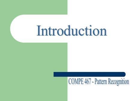 OUTLINE Course description, What is pattern recognition, Cost of error, Decision boundaries, The desgin cycle.