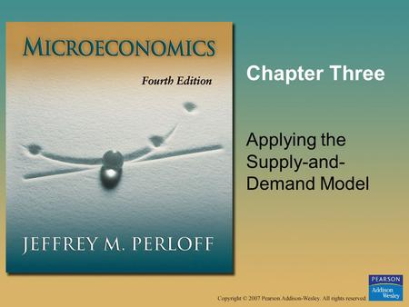Chapter Three Applying the Supply-and- Demand Model.