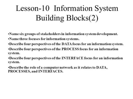 Lesson-10 Information System Building Blocks(2)