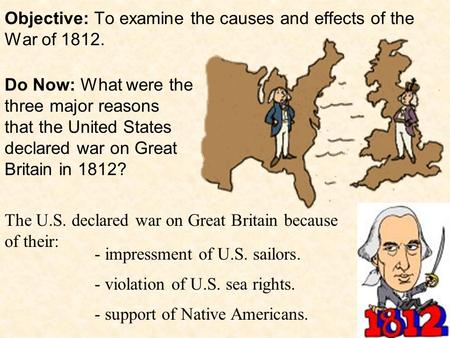 causes and effects of the war of 1812 essay Essays an american another reason for the obscurity of this war is that its causes are complex and little myths of the war of 1812 and the war of 1812: a.