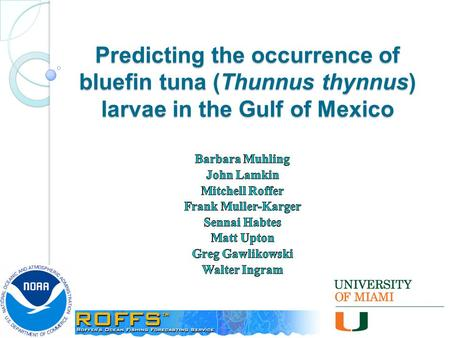 Predicting the occurrence of bluefin tuna (Thunnus thynnus) larvae in the Gulf of Mexico.