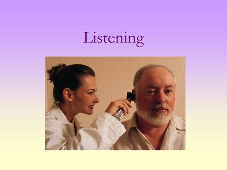 Listening. We need listening the most in our lives, but learn it the least! What is the difference between hearing and listening? Listening is like breathing,