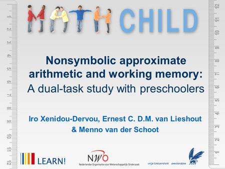 Nonsymbolic approximate arithmetic and working memory: A dual-task study with preschoolers Iro Xenidou-Dervou, Ernest C. D.M. van Lieshout & Menno van.