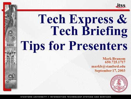 Stanford university information technology services tech sessions tech express tech briefing tips for presenters mark branom 6507251717 september 17 sciox Choice Image