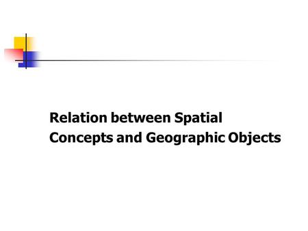 Relation between Spatial Concepts and Geographic Objects.