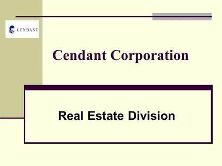 Cendant Corporation Real Estate Division. Company Overview Company Description Founded in 1997 4 divisions 4 real estate business units.