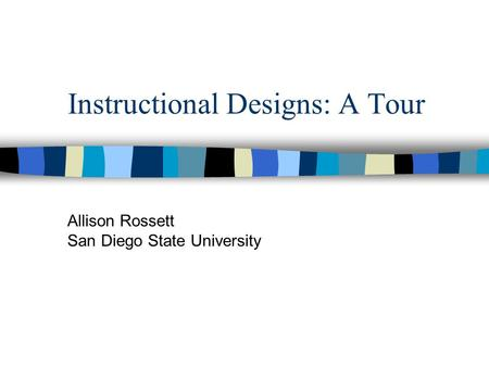 Instructional Designs: A Tour