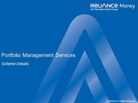 A Reliance Capital company Portfolio Management Services Scheme Details.