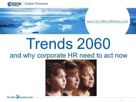 1 and why corporate HR need to act now www.GLOBALHRnews.com Trends 2060.