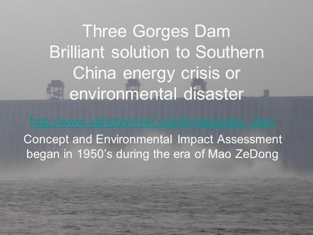 Three Gorges Dam Brilliant solution to Southern China energy crisis or environmental disaster  Concept and Environmental.