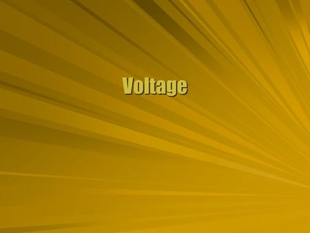 Voltage. Volt  The electric potential is related to the potential energy. Compare to test charge  The unit of electric potential is the volt (V). 1.