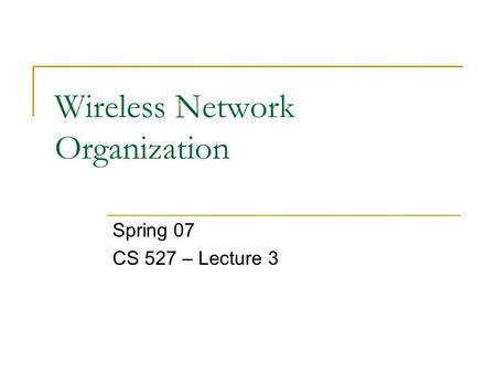 Wireless Network Organization