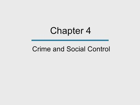 Chapter 4 Crime and Social Control. Crime Throughout the World There is no country without crime. Most countries have the same components in their criminal.