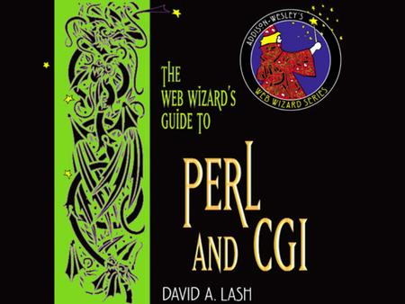 1 *Copyright © 2002 Pearson Education, Inc.. 2 Web Wizard's Guide to CGI/Perl David Lash Chapter 3 Perl Basics.