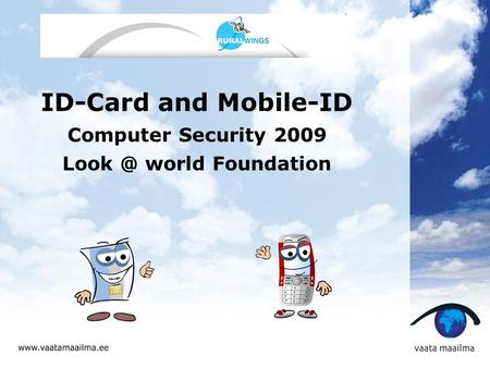 ID-Card and Mobile-ID Computer Security 2009 world Foundation.