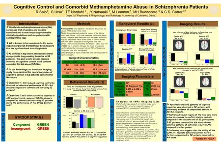 RESULTS RESULTSRESULTS RESULTSRESULTS Cognitive Control and Comorbid Methamphetamine Abuse in Schizophrenia Patients R Salo 1, S Ursu 1, TE Nordahl 1,
