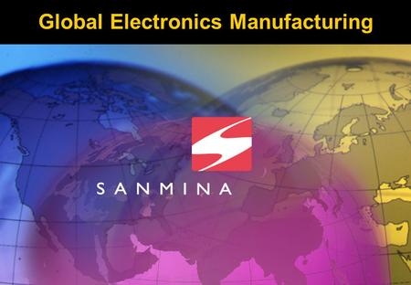 Global Electronics Manufacturing. Corporate Profile.