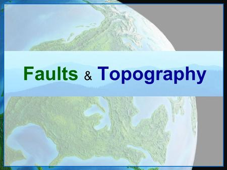 Faults & Topography. What's a Fault? A fault is a break in the rock that makes up the Earth's crust. The surfaces on either side of the break move past.