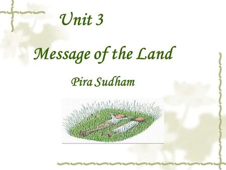 Unit 3 Message of the Land Pira Sudham. Background Information  Author Author  Bangkok Bangkok  Thai Buddhism Thai Buddhism.
