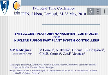 INTELLIGENT PLATFORM MANAGEMENT CONTROLLER FOR NUCLEAR FUSION FAST PLANT SYSTEM CONTROLLERS 17th Real Time Conference IPFN, Lisbon, Portugal, 24-28 May,