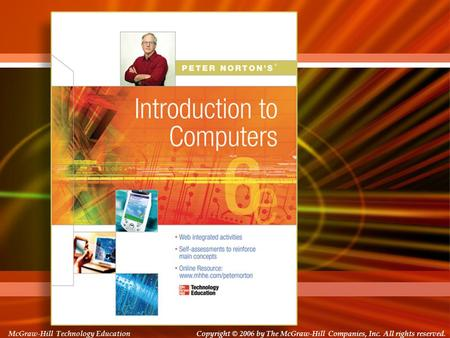 Copyright © 2006 by The McGraw-Hill Companies, Inc. All rights reserved. McGraw-Hill Technology Education Copyright © 2006 by The McGraw-Hill Companies,